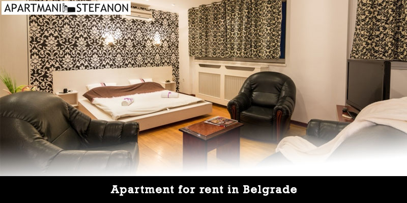 Top 7 reasons to opt for an apartment for rent in Belgrade over a hotel